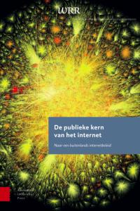"""WRR report: """"De publieke kern van het internet"""""""